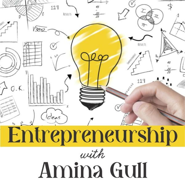 Entrepreneurship with Amina Gull